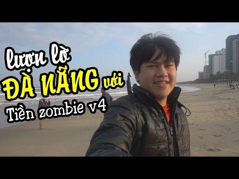 1 ngày đi Đà Nẵng - Tiền Zombie v4 - Phần 1