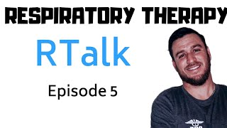 Respiratory Therapy - RTalk Episode 5 with Eric Harter, RRT