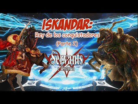 servants-e-historia-5:-iskandar,-rey-de-los-conquistadores-(parte-ii)