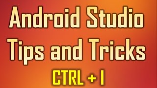 Android Studio Tips and Tricks 8 - CTRL + I to Implement Methods