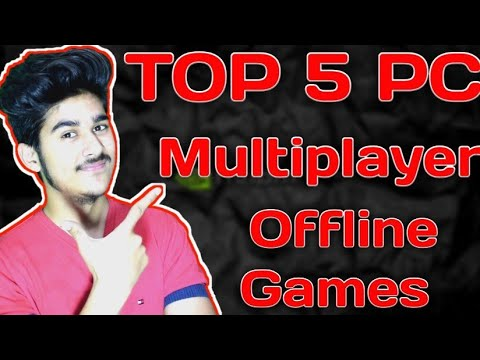 TOP 5 MULTIPLAYER OFFLINE PC GAMES | You Must Try Guys | 2018 (HINDI)