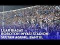 LUAR BIASA!! BOBOTOH INVASI STADION SULTAN AGUNG, BANTUL