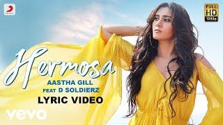 Hermosa - Official Lyric Video Aastha Gill Hermosa D Soldierz Aashim Gulati ft. D Soldierz