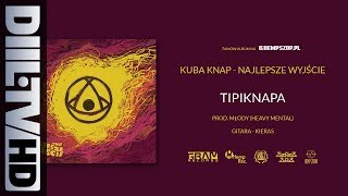 Kuba Knap - Tipiknapa (prod. Młody - Heavy Mental) (audio) [DIIL.TV]
