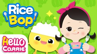 🍚Rice Bop🍚| Balanced food is Yummy&Tasty! | Mealtime song | Hello Carrie Kids Song