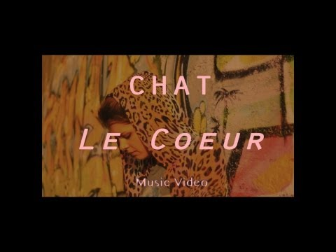 Chat - Le Cœur (Clip Officiel)