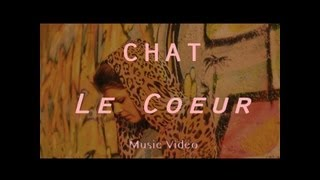Chat - Le C?ur (Clip officiel)