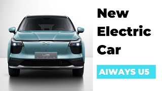 AIWAYS:  Meet the U5 Electric SUV
