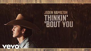Jaden Hamilton Thinkin' 'Bout You