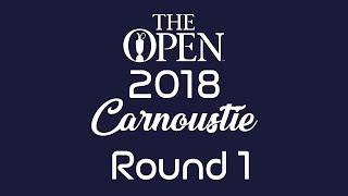 The Open 2018 - Round 1 - 19/07/2018