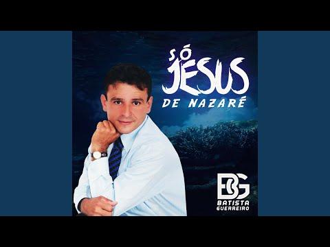 Só Jesus de Nazaré