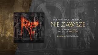 Pokahontaz ft. Vix.N - Nie zawsze | prod. Magiera | RENESANS