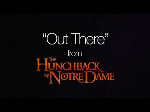 """Out There"" from The Hunchback of Notre Dame 