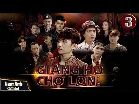 PHIM GIANG HỒ CHỢ LỚN TẬP 3 | Nam Anh, Tuấn Dũng, Ti Gôn (Kaya Club) | PHIM GIANG HỒ CHỢ MỚI
