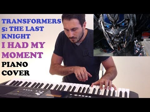 Transformers 5: The Last Knight - I Had My Moment (Piano Cover)