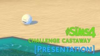 Sims 4 | Challenge Castaway [FR] [Présentation]