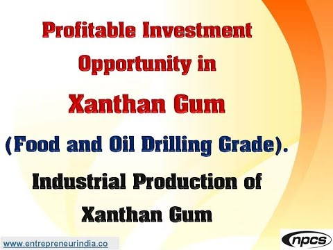 profitable investment opportunity in xanthan gum (food and oil drilling  grade) - youtube  youtube
