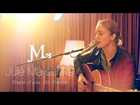 Jule Malischke - Shape Of You (Ed Sheeran Cover)