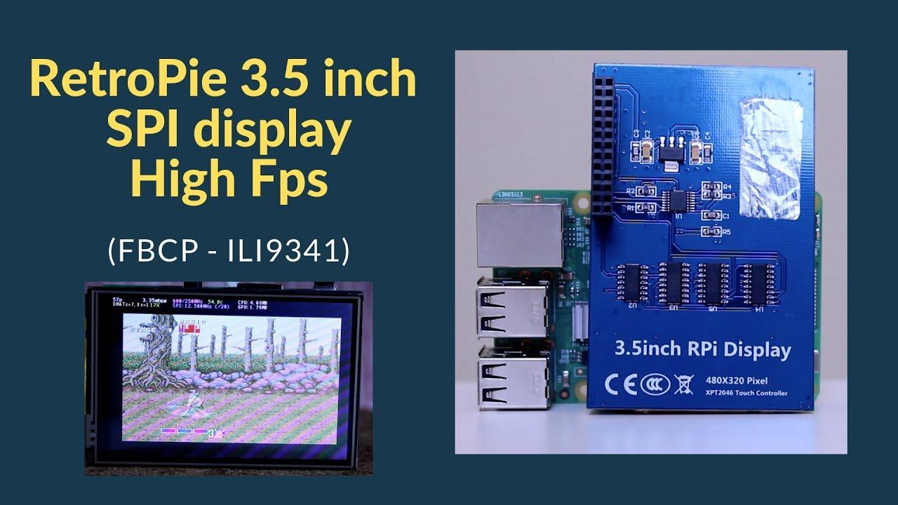 RetroPie 3 5 inch SPI display HIGH FPS (FBCP - iLi9341
