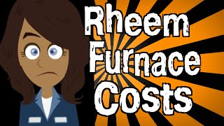 How Much Does a Rheem Furnace Cost?