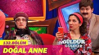 Güldür Güldür Show 132.Bölüm - Doğal Anne