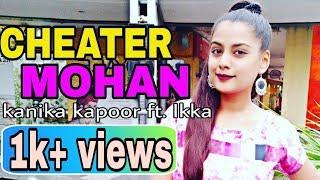 Cheater Mohan ft. Ikka    Kanika kapoor   Dance cover   New song    Dance ignited