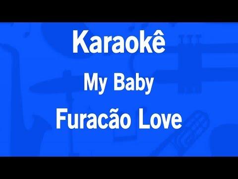Karaokê My Baby - Furacão Love