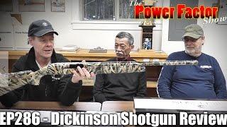 Episode 286 - Dickinson Shotgun Review