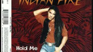 Indian Fire - Hold Me ( Radio Edit)