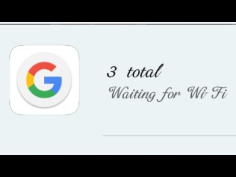 3 total download waiting for WiFi
