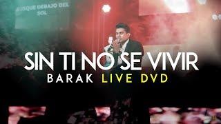 Barak - Sin Ti No Se Vivir (DVD Live Generación Sedienta) thumbnail