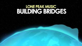 Lone Peak Music – Building Bridges [Lo-Fi] 🎵 from Royalty Free Planet™