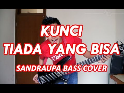 KUNCI - TIADA YANG BISA (SANDRAUPA BASS COVER)