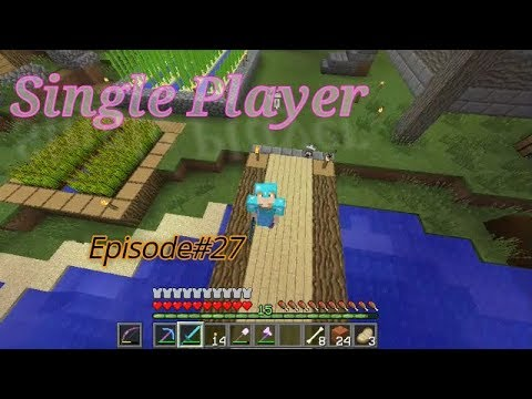 Let's play Single Player Ep#27/ដល់ពេលដើម្បីធ្វើកាំជ្រួច