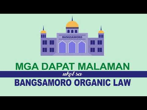 Mga Dapat Malaman sa Bangsamoro Organic Law