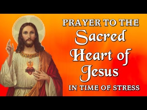 PRAYER OF TRUST TO THE SACRED HEART OF JESUS IN TIME OF STRESS