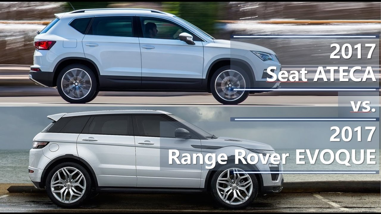 2017 seat ateca vs 2017 range rover evoque technical comparison youtube. Black Bedroom Furniture Sets. Home Design Ideas