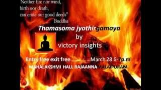 Thamasoma Jyothirgamaya by Padmaja on Lord Buddha an initiative for peace