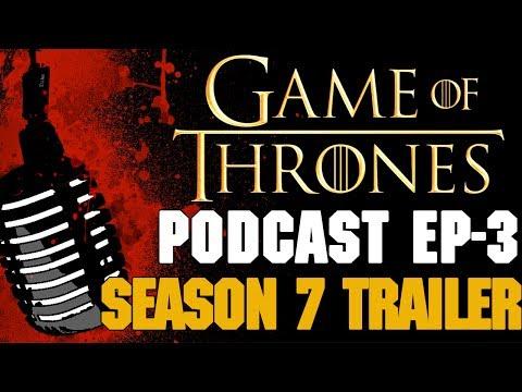 Game of Thrones Podcast w/Preston Jacobs Ep.3: Season 7 Trailer
