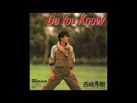 Do you know(作曲:小田啓義 作詞:湯川れい子 唄:西城秀樹)