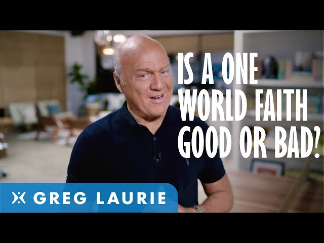 What is the Coming One World Religion? (With Greg Laurie)
