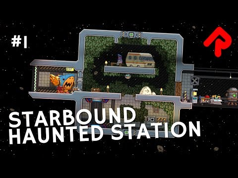 Building an Abandoned Space Station! | Let's play Starbound Haunted Station ep  1