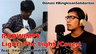 RADWIMPS - Lights The Light (Cover) feat Rizky Januardi | Lawan Corona