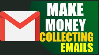 Make Money Collecting Emails $2 PER EMAIL - Make Easy Money Online From Home