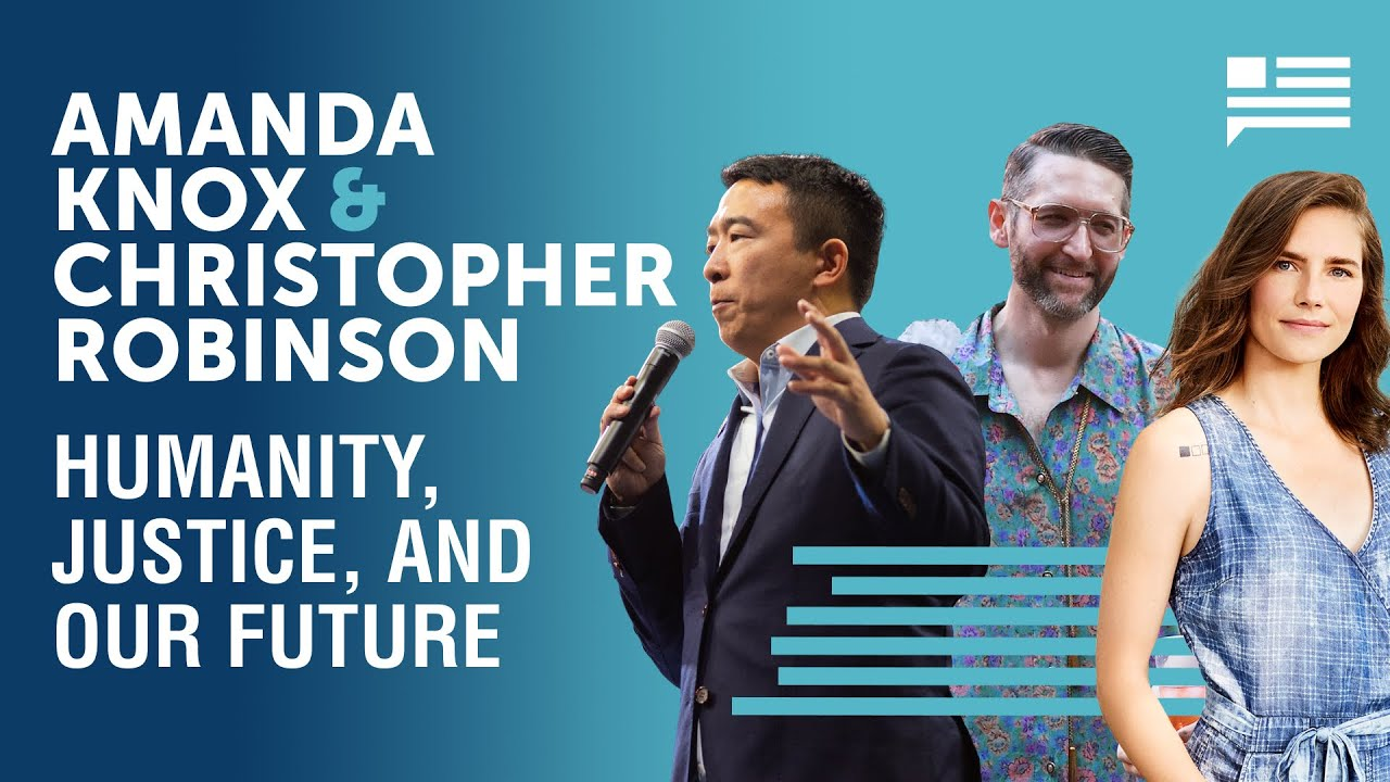 Humanity, justice, and our future - Amanda Knox joins. | Andrew Yang | Yang Speaks