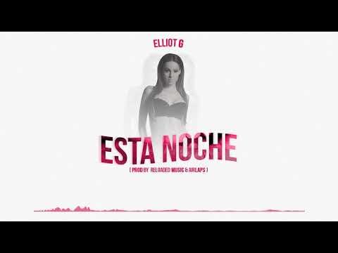 Elliot G - Esta Noche (Prod by Desckuas & Airlaps)
