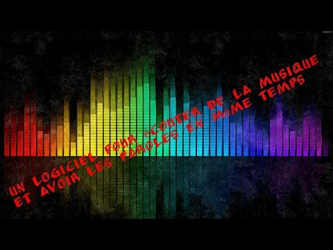 Presente un logiciel : Un logiciel pour écouté la musique et avoir les paroles en même temps
