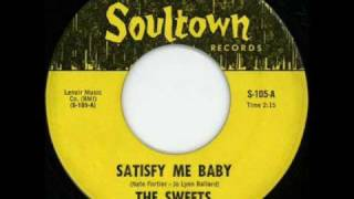 The Sweets - Satisfy Me Baby