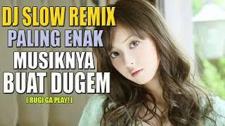 Download DJ SLOW REMIX PALING ENAK MUSIKNYA BUAT DUGEM INDONESIA TERBARU 2018 SPESIAL MALEM MINGGU| DJ MELODY