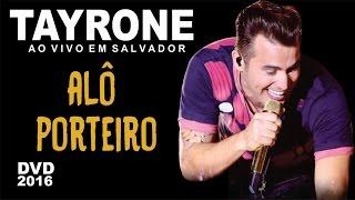 Tayrone ♪ Alô Porteiro (DVD Ao ViVo Em Salvador)